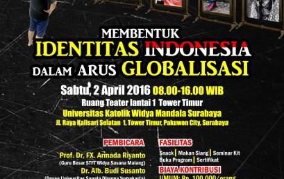 Simposium Nasional 2016: Membentuk Identitas Indonesia dalam Arus Globalisasi